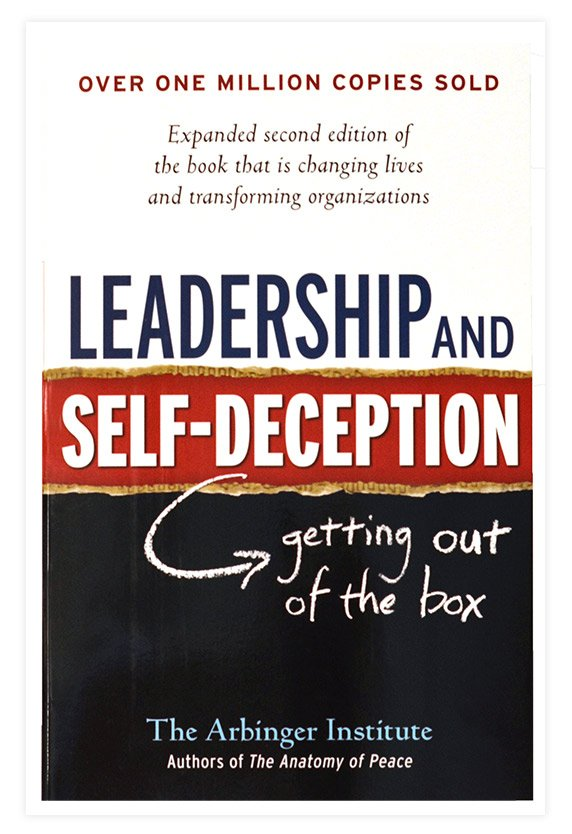 Leadership and Self-Deception by the Arbinger Institute Book